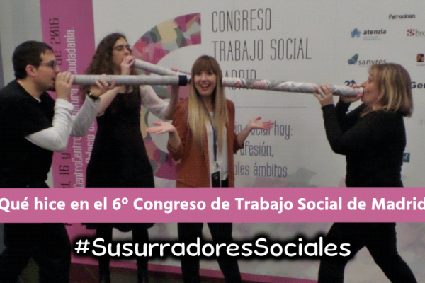 """""""Susurradores Sociales"""": una pizca de arte [aplicado] en un evento de Trabajo Social"""