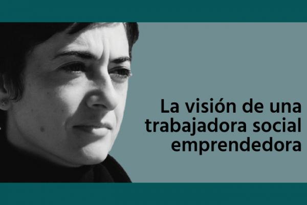 Reflexionando con Leticia Díez sobre Emprendimiento y Trabajo Social [entrevista: 2ª parte]