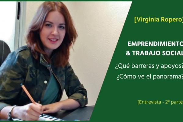 Emprendimiento y Trabajo Social: la visión de Virginia Ropero [entrevista: 2ª parte]