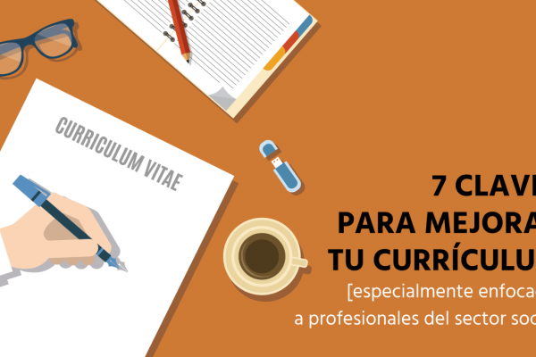 7 tips para hacer un Curriculum Vitae (del sector social)