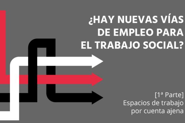 Nuevas salidas profesionales del Trabajo Social por cuenta ajena